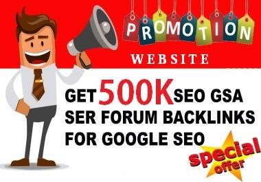 I will create 500,000 GSA SER Backlinks for website ranking