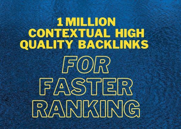 I do 1 million high quality dofollow backlinks for faster ranking