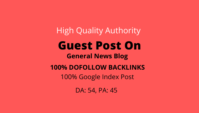 I will publish guest post on da 54 general news blog site