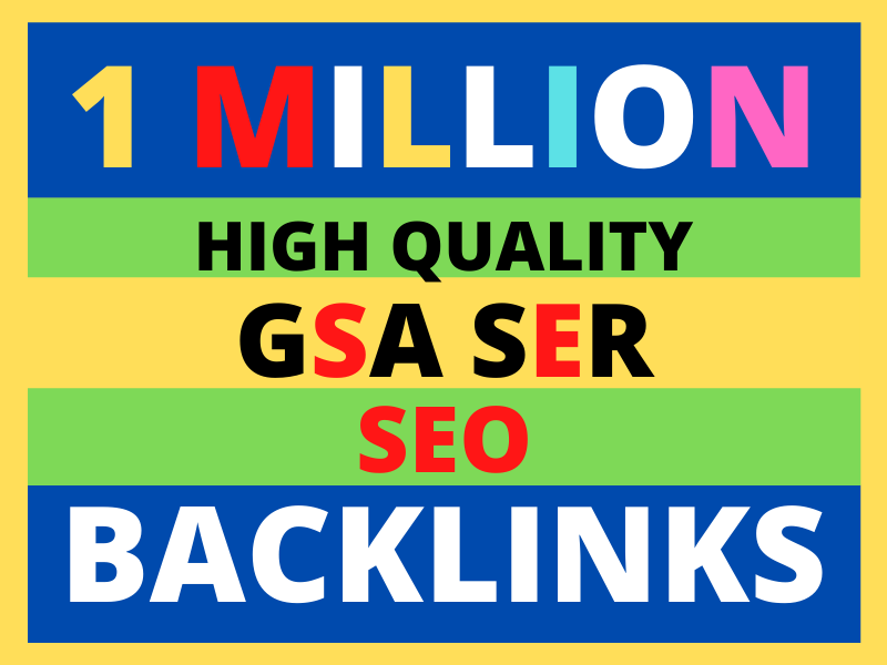 1 million GSA ser SEO backlinks for top ranking your website