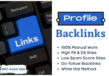 50 Manual Profile Backlinks from High DA Websites with Low Spam Score