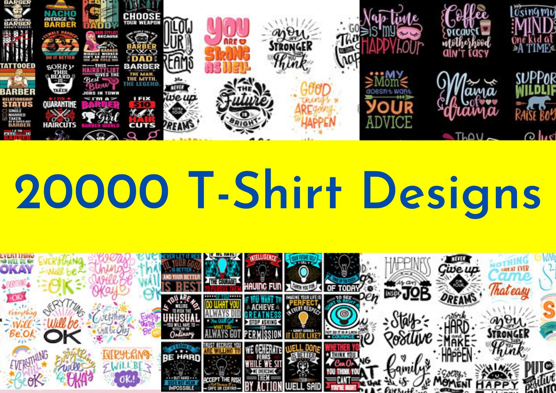 I will give you 20000 t shirt designs for print on demand business