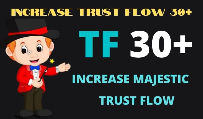 I will increase trust flow rate majestic url tf 30