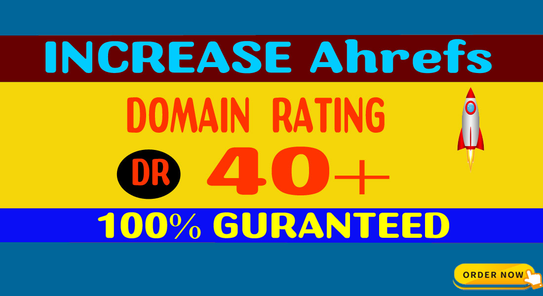 Super offer- Increase Your Domain Rating ahrefs DR to 40+