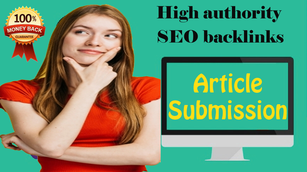 I will create 30 article submission with high authority SEO backlinks