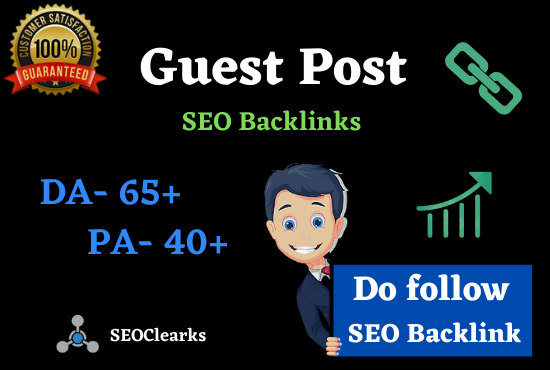 Write and Publish a Guest post from DA 65+ High Authority site and Do follow Backlinks