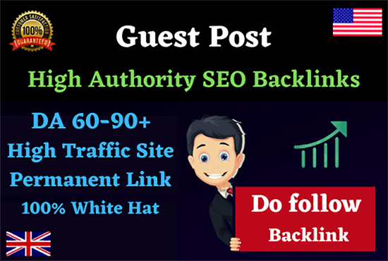 Write and Publish a Guest post from DA 60-90+ High Authority site and Do follow Backlinks