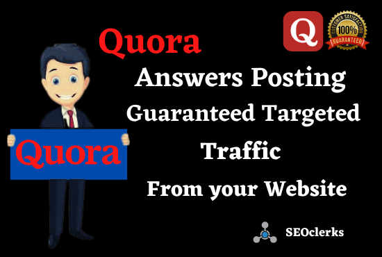 Guaranteed Targeted Traffic From your Website 30 High-Quality Keyword Related Quora Answers Posting