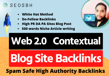 Write and Post Web 2.0 Contextual 80 High DA Manual BackLinks Help quick Rank and Boost up your site