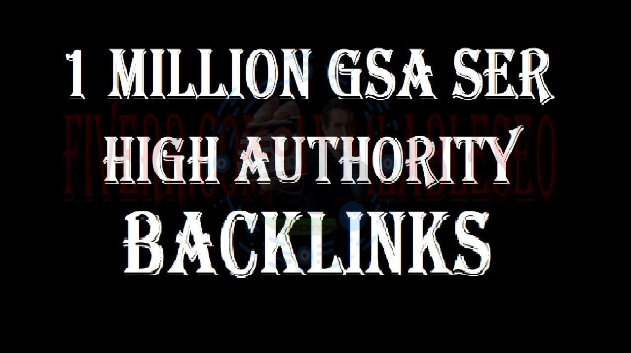 Able to provide 1 Million GSA ser Backlinks for link Juice,  Ultimate SEO