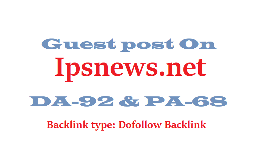 Able to post permanent article on Ipsnews. net DA-77 Dofollow backlinks
