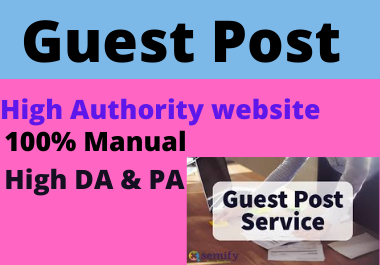 Write and publish 10 guest posts on High DA websites DA 50 plus permanent backlinks
