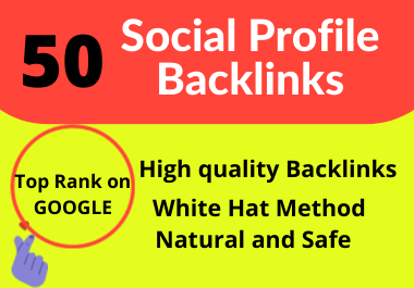 Create 50 High Authority Social profile Backlinks to Rank your Website.