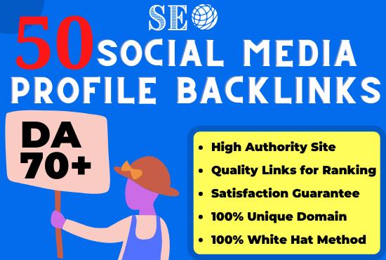 Manual Create 50 High Authority Social Media Profile Backlinks