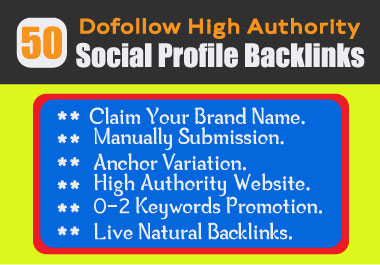 50 Manual High Authority Social Profile Backlinks creation.