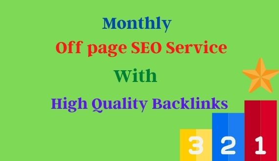 I will provide you monthly off page SEO service