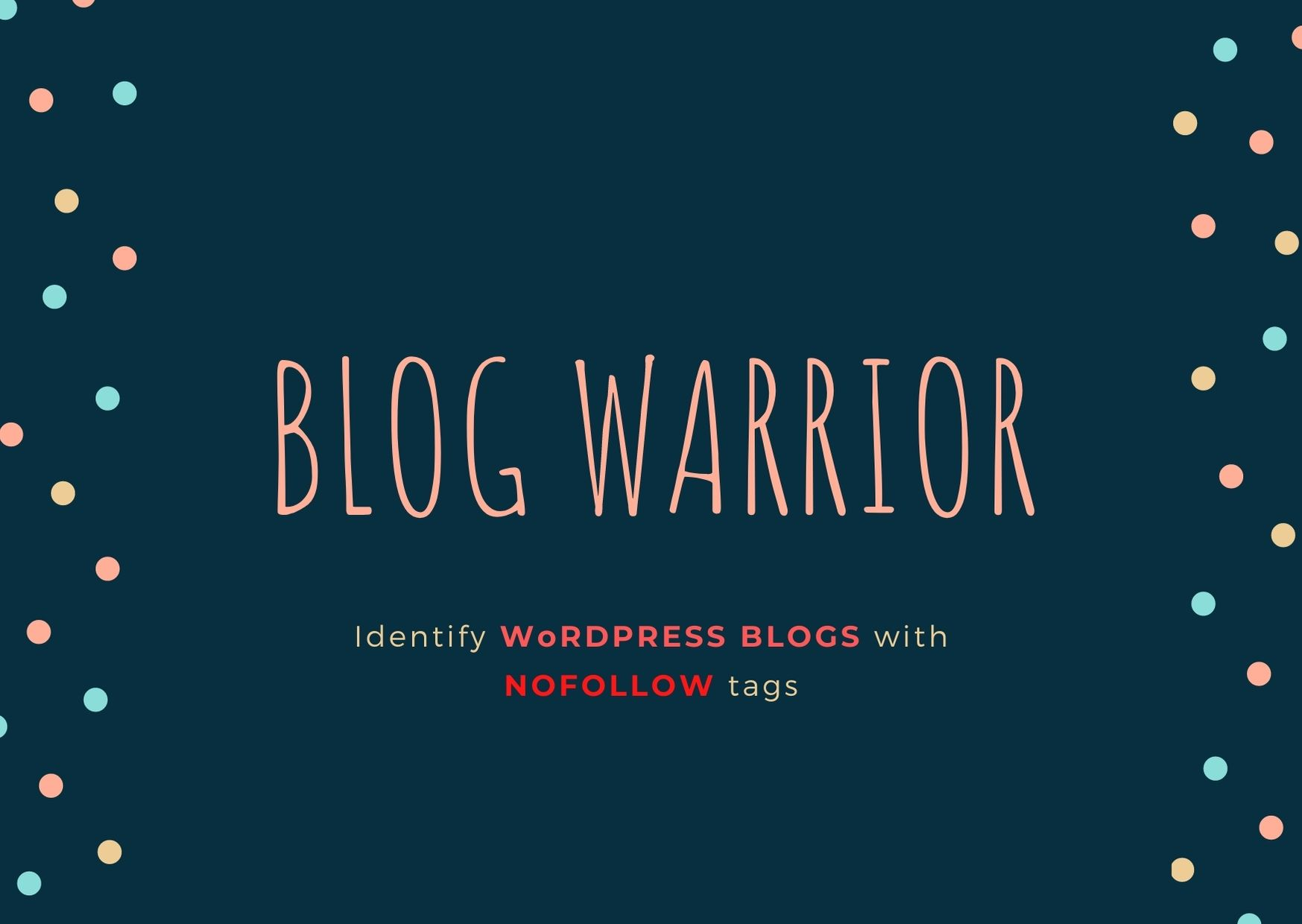 BLOG WARRIOR - Identify WORDPRESS BLOGS with NOFOLLOW tag