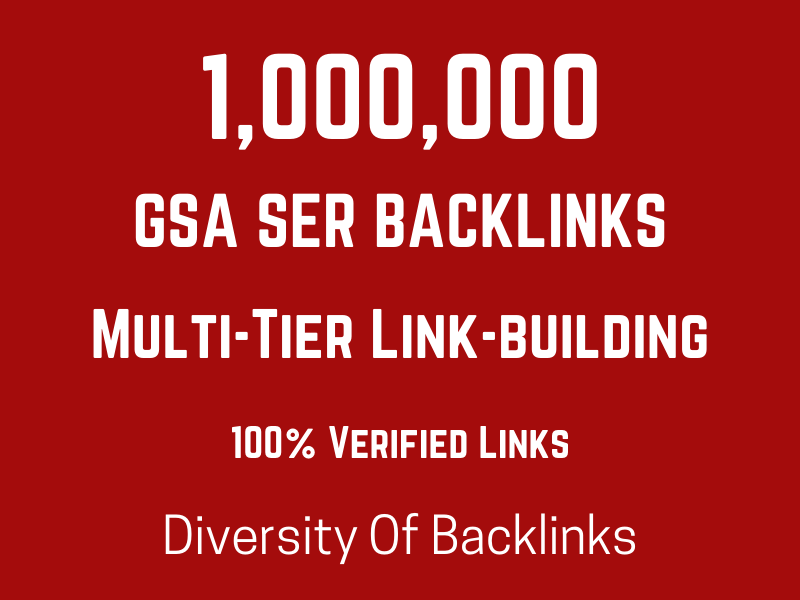 1,000,000 Multi-Tier GSA SER backlink for boost ranking
