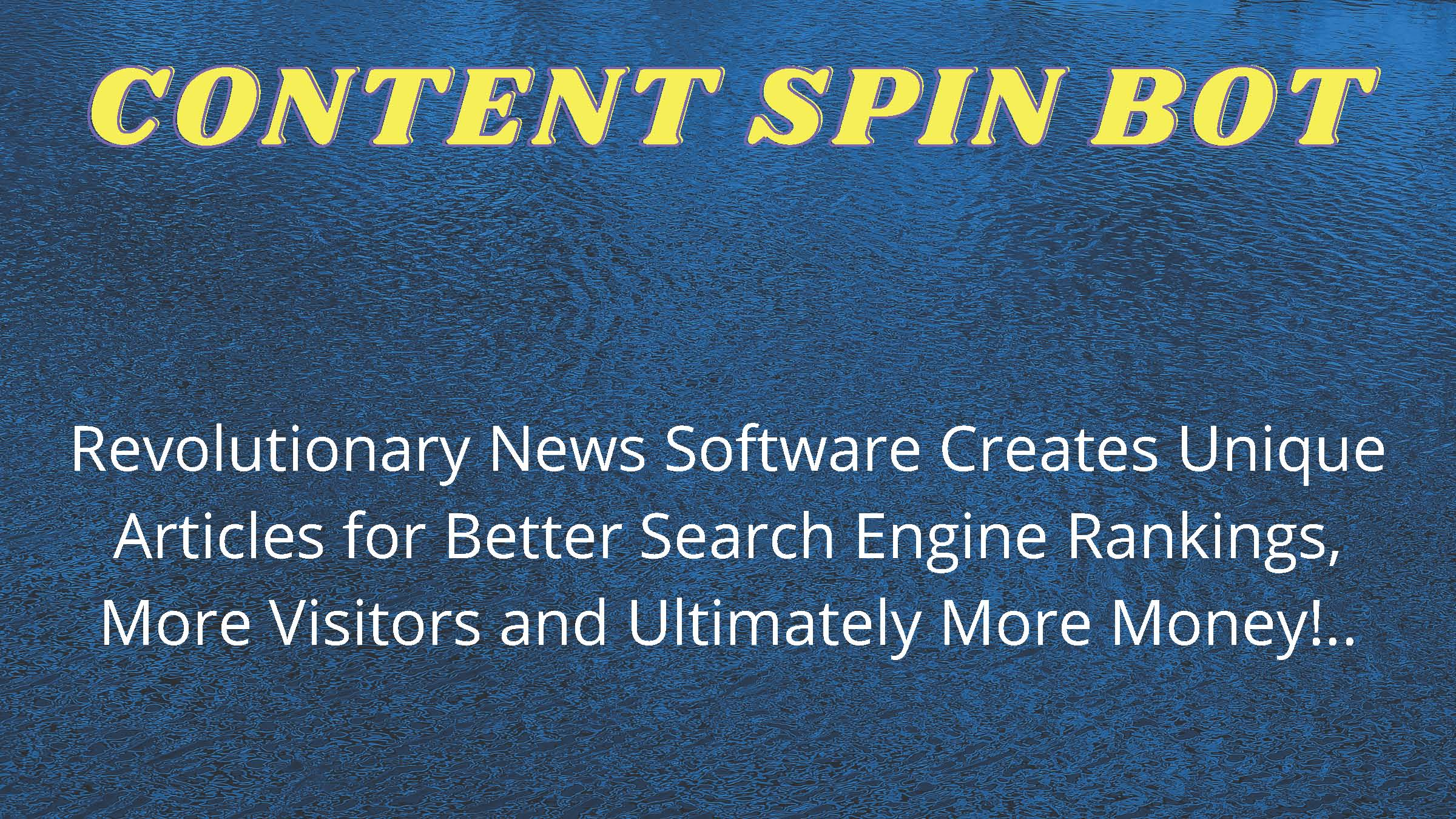 Content Spin Bot Revolutionary News Software Unique Article