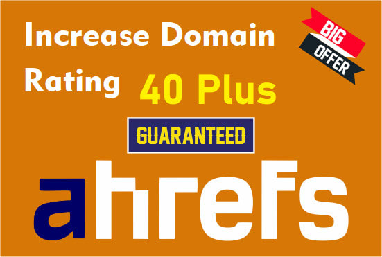 I will increase domain rating ahrefs dr 40 plus guaranteed results
