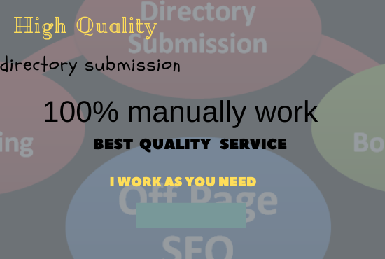 I will do high quality Directory Submission i am really good at this
