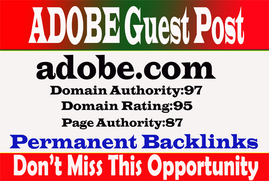 I will write and publish guest post adobe. com on da97,  dr95 site