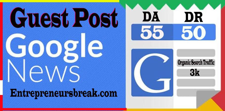 I will Publish Dofollow Guest Post entrepreneursbreak. com Da 55,  Dr50 Google News Approved