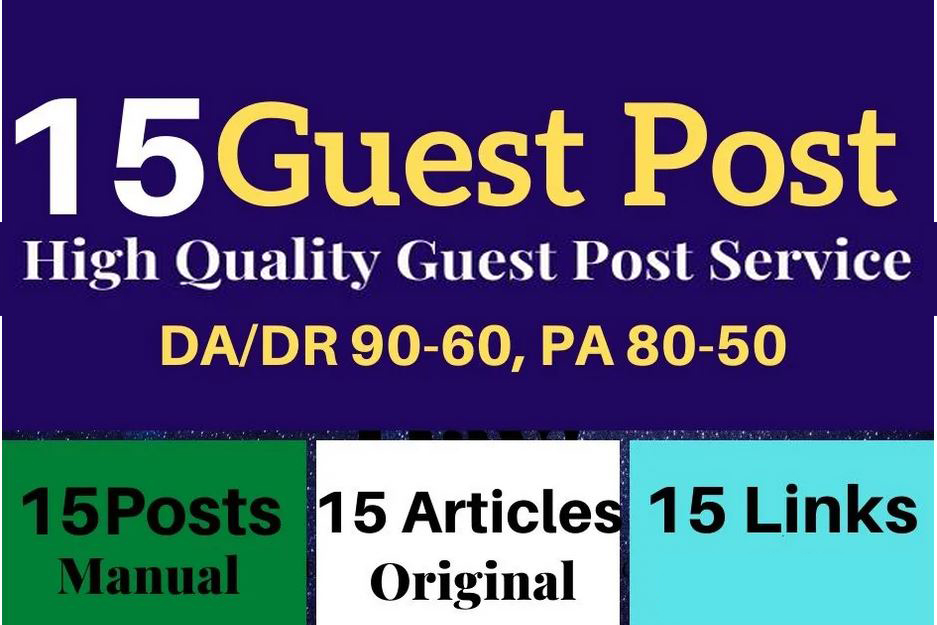 Write and publish 15 dofollow guest posts on da or DR 90 to 50 real blog sites
