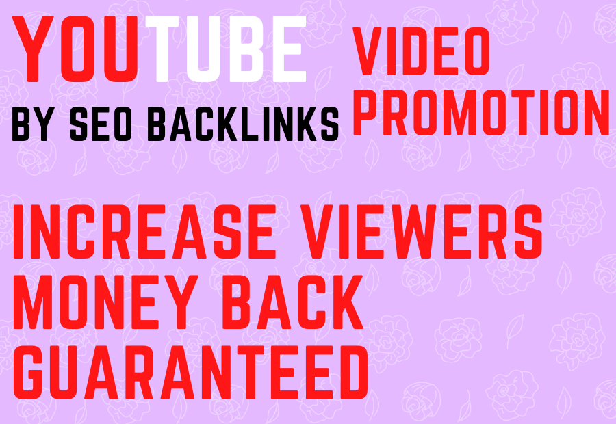 I will do promotion you tube video by 1k SEO backlinks