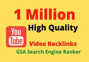 build 1 million high quality backlinks to youtube videos for SEO rankings