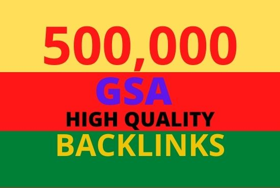 I will do 500,000 GSA high quality SEO backlinks