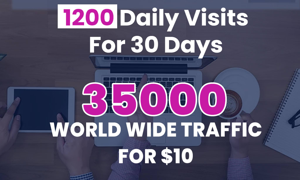 I will drive 1200 worldwide daily traffic for one month