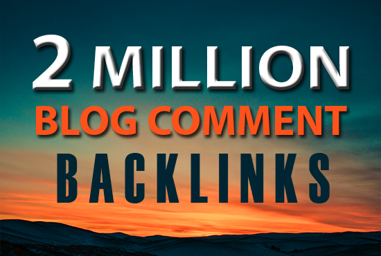 2000000 blog comment and forum mix backlinks in best deals