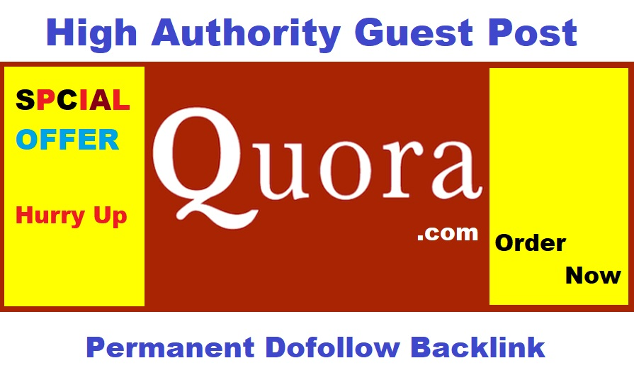 I Will Write and Post Guest Post on Quora.com with Dofollow Backlinks