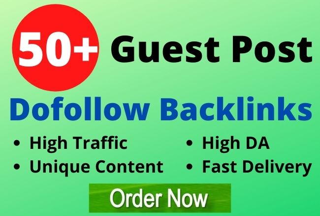 I will do 50+ high da guest post backlinks