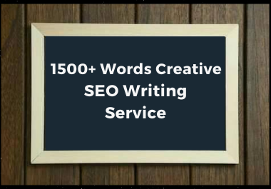 I Will Write 1500 Words SEO Content, Article,  and Blog Writing