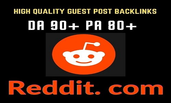 High Quality Guest post on Reddit. com 90+ permanent backlinks