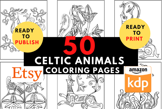 50 Celtic Animals Coloring Pages high converting ready for upload to KDP or Etsy