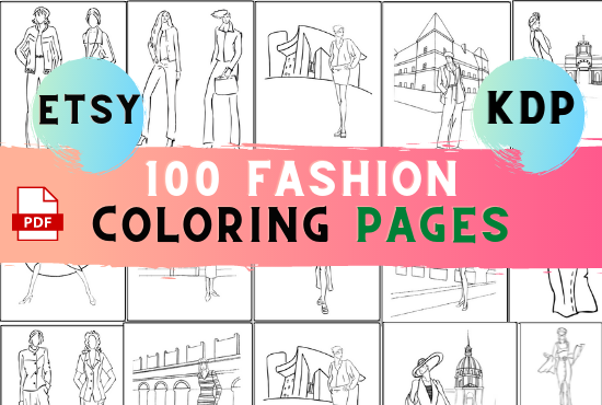 100 Fashion coloring pages High converting ready for upload for kdp and etsy