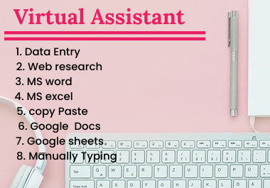 I will be your Virtual Assistant and do Data Entry,  Copy Paste and Typing work.