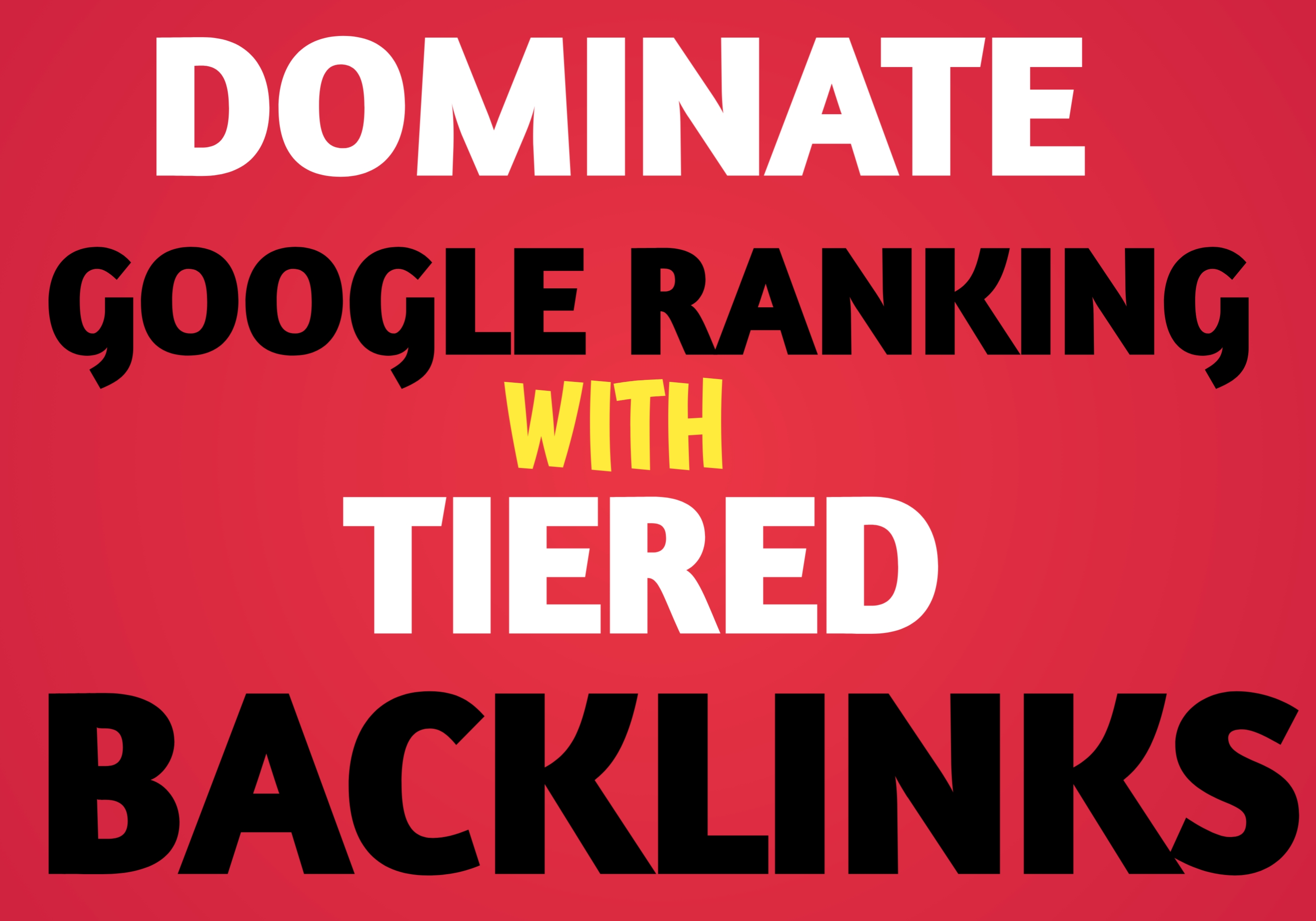 I will help dominate google ranking with tiered backlinks
