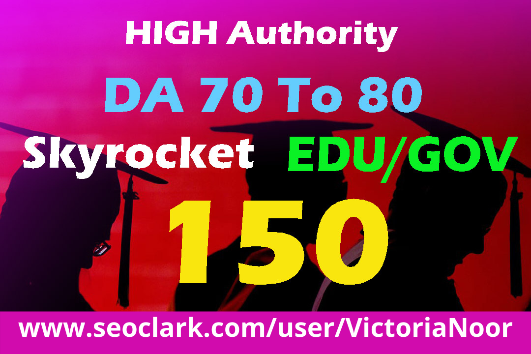 Build HQ 150 EDU/GOV 70+ High Domain Authority Backlinks
