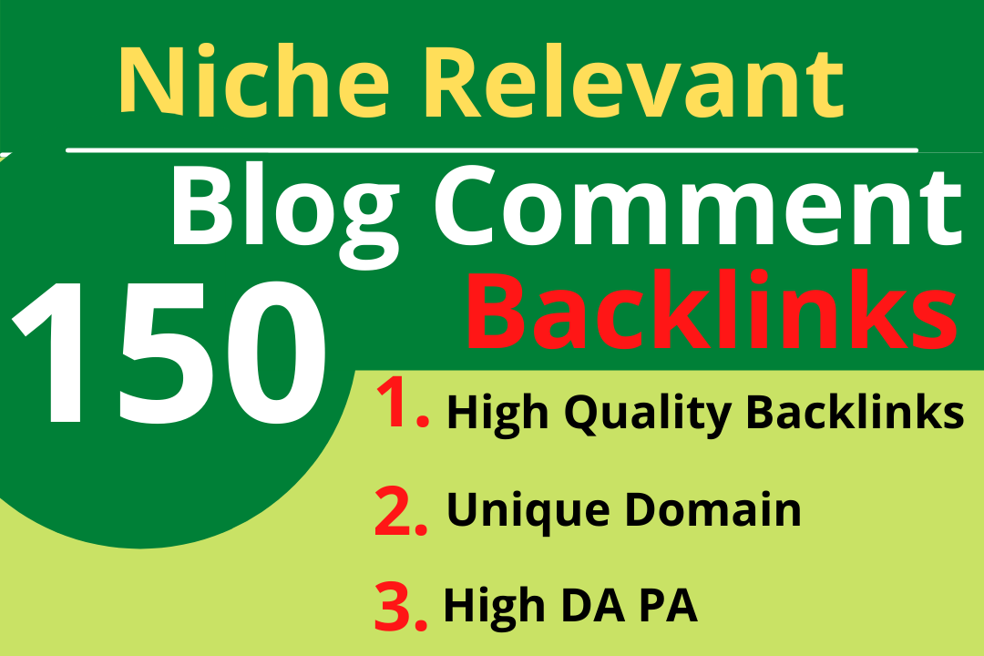 Create 150 Niche Relevant Blog Comment Backlinks on High DA PA Sites