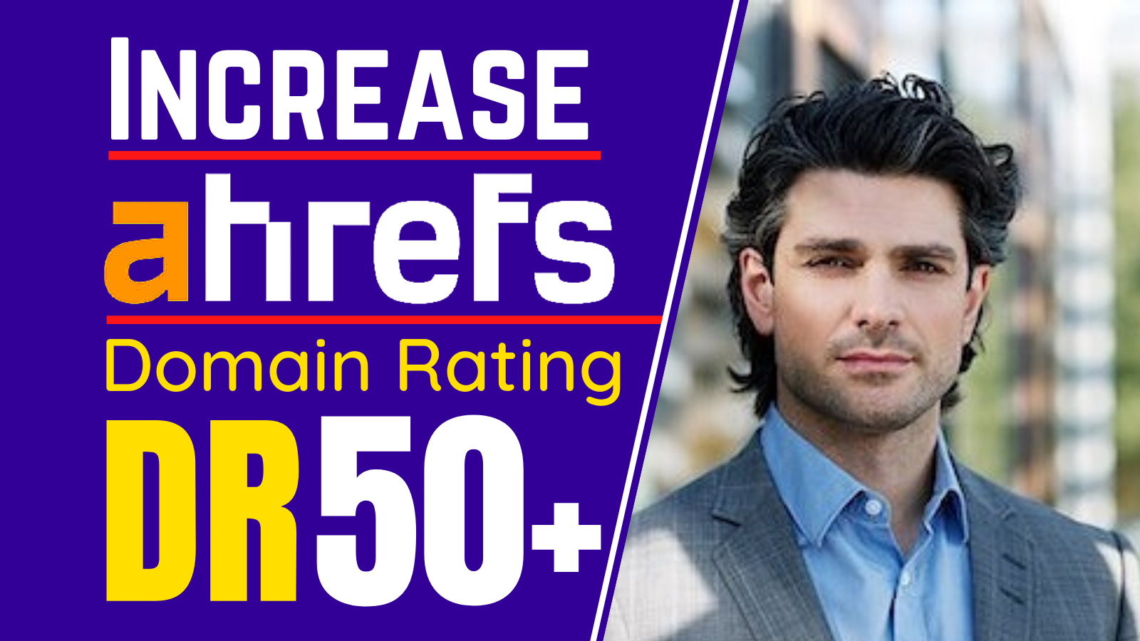 I will increase Domain Rating ahrefs DR 50 plus guaranteed