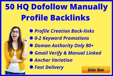I Will Build Manually 50 HQ Do-follow Profile Backlinks
