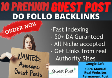 Write and Publish 10 Guest Posts on High Authority website permanent contextual Backlinks