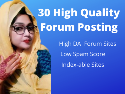I wil Post 30 High Quality Forum Posting Sites