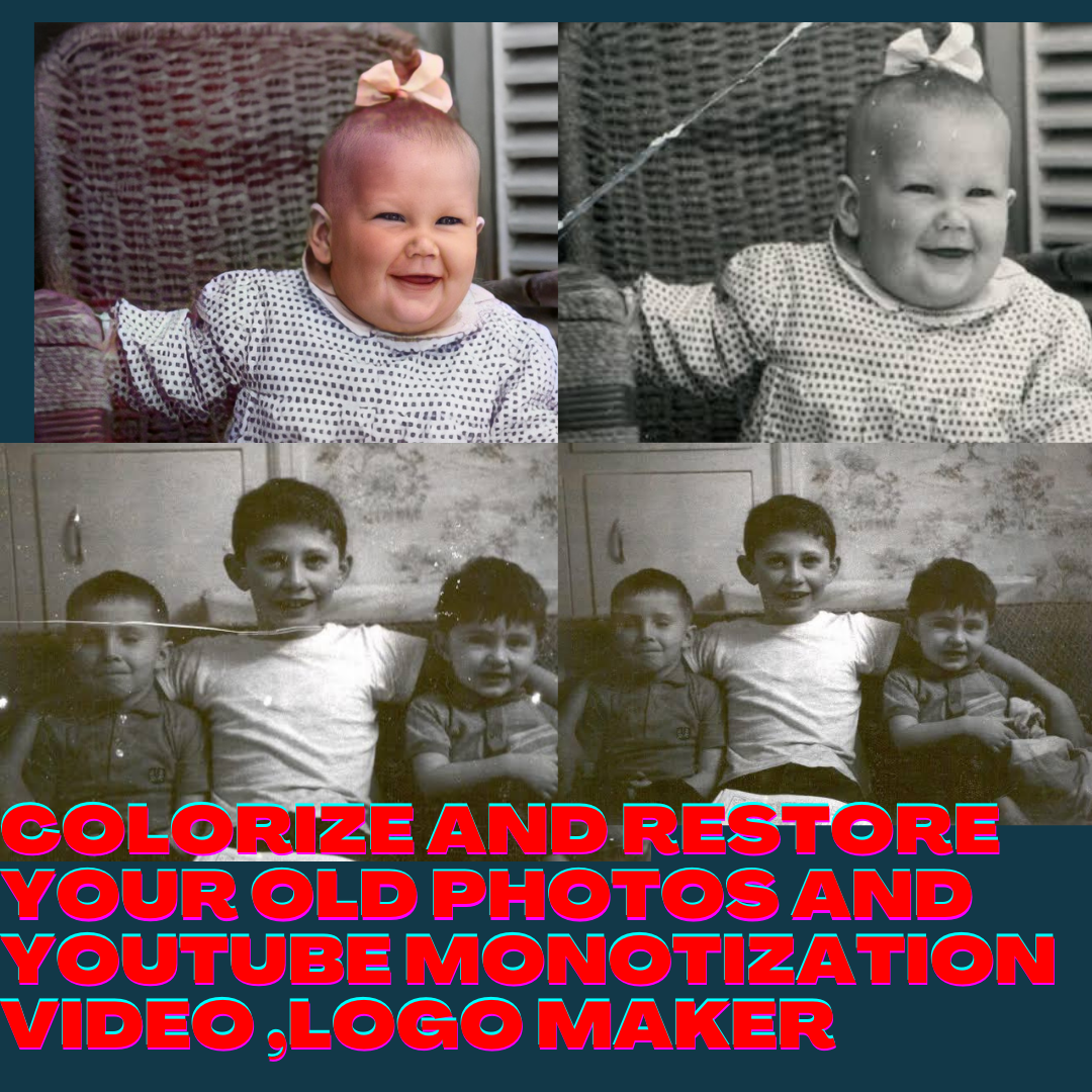Colorize and restore your old photos,  YouTube monotization, logo maker