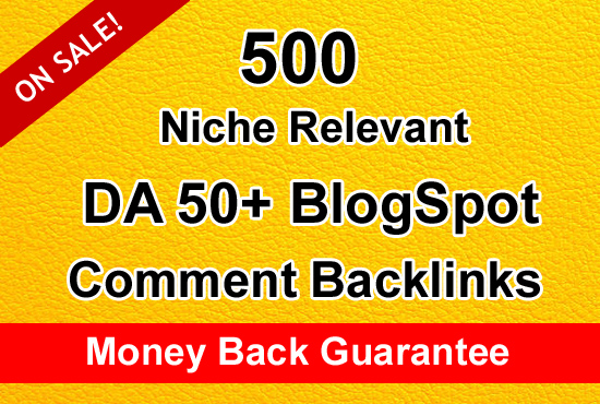 I will create 500 Niche Relevant Manual BlogSpot Comment Backlinks