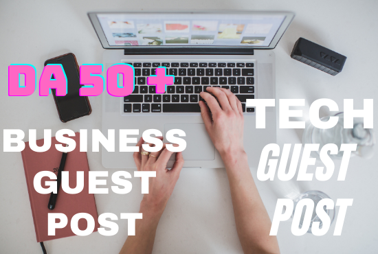 5 Tech Guest Posts On High Authority Sites